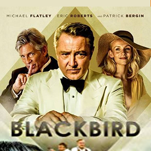 Blackbird, Michael Flatley feature film poster with Eric Roberts and Patrick Bergin